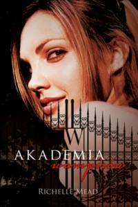Polska okładka książki Akademia Wampirów autorstwa Richelle Mead
