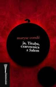 Maryse Conde, Ja Tituba czarownica z Salem