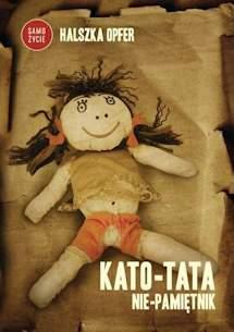 Kato-tata. Nie-pamiętnik - Halszka Opfer