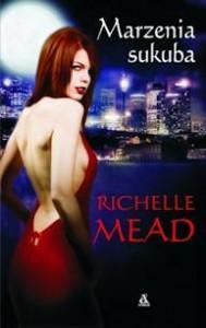 Richelle Mead - Marzenia sukuba. Recenzja książki