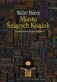 Miasto Śniących Książek - Walter Moers - recenzja książki