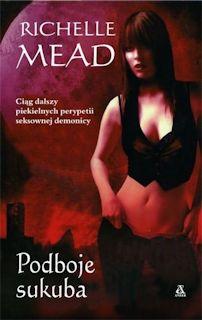 Podoboje sukuba - Richelle Mead okładka książki