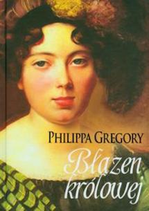 """Okładka książki """"Błazen Królowej"""" autorstwa Philippy Gregory"""