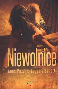 Okładka ksiażki Niewolnice autorstw Pozzi Bonetti