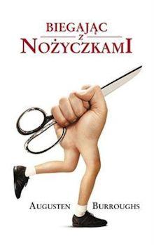 Biegając z nożyczkami autorstwa Augusten Burroughs