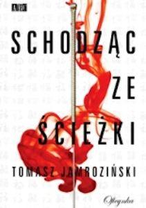 Schodząc ze ścieżki Tomasz Jamroziński