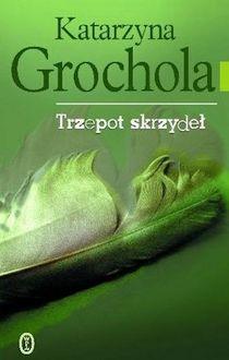Trzepot skrzydeł Katarzyna Grochola
