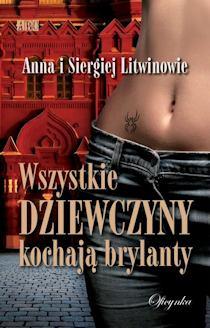 Wszystkie dziewczyny kochają brylanty Anna i Siergiej Litwinowie