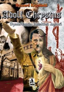 Recenzja książki Adolf Chrystus. Dychotomia ludzkich dążeń