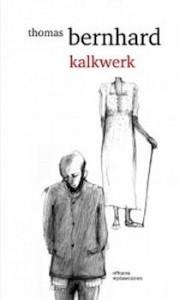 Kalkwerk - Thomas Bernhard