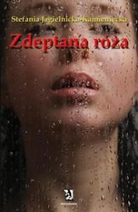 Zdeptana róża - Stefania Jagielnicka - Kamieniecka