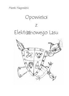 Opowieści z elektronowego lasu - Marek Nagrodzki