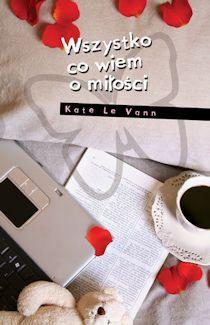 Wszystko co wiem o miłości - Kate Le Vann