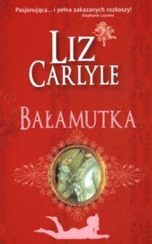 Okładka ksiażki Bałamtuka autorstwa Liz Carlyle