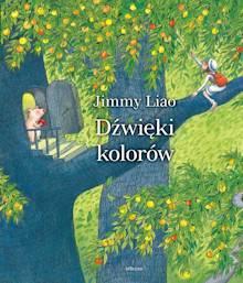 Okładka książki Dźwięki kolorów autorstwa Jimmy Liao