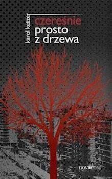 Czereśnie prosto z drzewa - Karol Ketzer