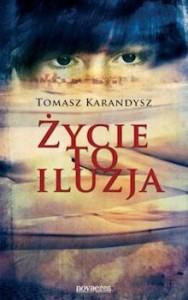 Życie to iluzja - Tomasz Karandysz