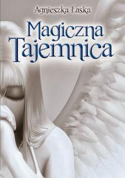 Recenzja książki Magiczna tajemnica - Agnieszka Łaska