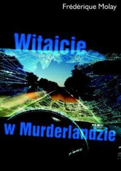 Recenzja książki Witajcie w Murderlandzie