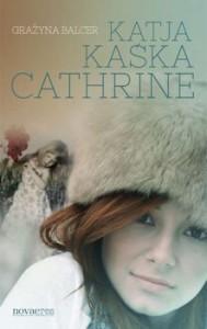 Recenzja książki Katja, Kaśka, Catherine - Grażyna Balcer