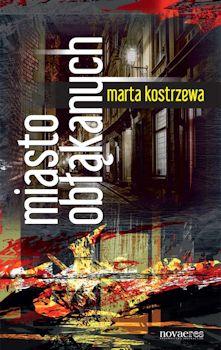 Miasto obłąkanych - Marta Kostrzewa