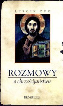 Recenzja książki Rozmowy o chrześcijaństwie - Leszek Żuk