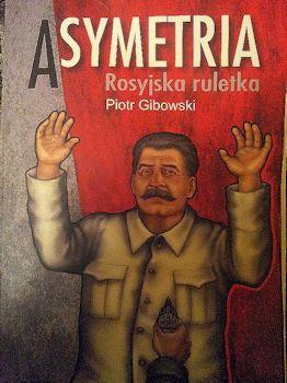 Recenzja książki Asymetria. Rosyjska ruletka
