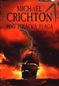 Recenzja książki Pod piracką flagą - Michael Crichton