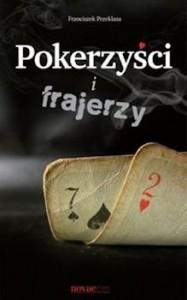 Recenzja książki Pokerzyści i frajerzy
