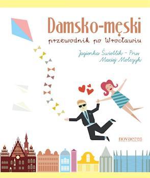Recenzja książki Damsko-męski przewodnik po Wrocławiu