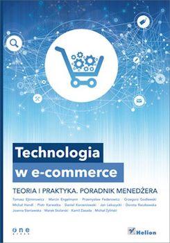 Recenzja książki Technologia w e-commerce - T. Ejminowicz, M. Engelman, P. Federowicz, G. Godlewski, M. Handl i in.