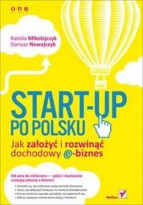 Recenzja książki Start-up po polsku. Jak założyć i rozwinąć dochodowy e-biznes