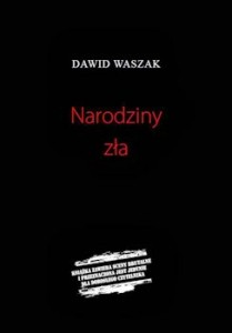 Narodziny zła - Dawid Waszak