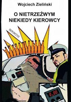 Recenzja książki O nietrzeźwym niekiedy kierowcykierowcy - Wojciech Zieliński