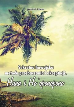 Recenzja książki Sekretna hawajska metoda przebaczania i akceptacji