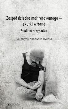 Recenzja ksiązki zespół dziecka maltretowanego. Skutki wtórne - Studium przypadku
