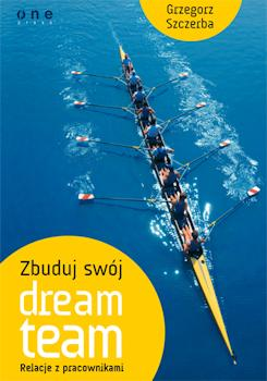 Recenzja książki Zbuduj swój dream team - Grzegorz Szczerba
