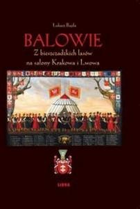 Recenzja książki Balowie. Z Bieszczadzkich lasów na salony Krakowa i Lwowa