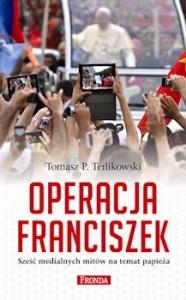 REcenzja książki Operacja Franciszek. Sześć medialnych mitów na temat papieża