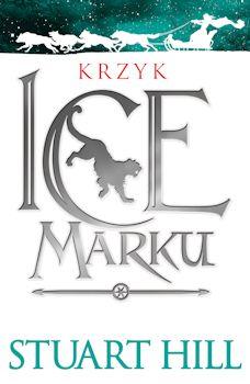 Krzyk Icemarku - Stuarta Hilla