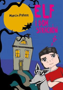 Recenzja książki Elf i dom strachów