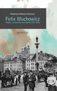 Recenzja książki Feliks Muchowicz. Restaurator i kupiec warszawski z XIX wieku