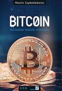 Recenzja ksiażki Bitcoin. Wirtualna waluta internetu - Marcin Szymankiewicz