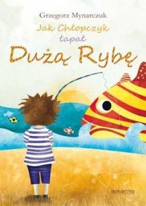 Recenzja książki Jak Chłopczyk łapał Dużą Rybę