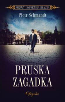 Recenzja książki Pruska zagadka - Piotr Schmandt