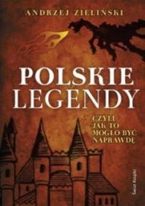 Recenzja książki Polskie legendy czyli jak to mogło być naprawdę
