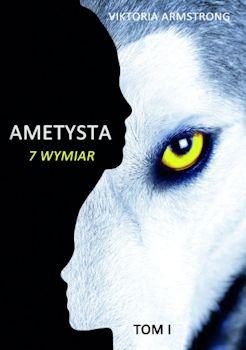 Recenzja książki Ametysta 7 wymiar. Tom I