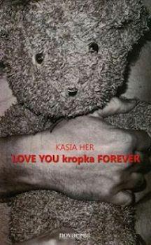 Recenzja książki LOVE YOU kropka FOREVER