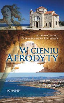 Recenzja książki W cieniu Afrodyty - Marek Polakiewicz, Danuta Krasowska-Polakiewicz