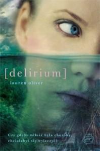 Recenzja książki Delirium - Lauren Oliver